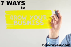 How to grow my business - The 7 Ways To Grow Your Business