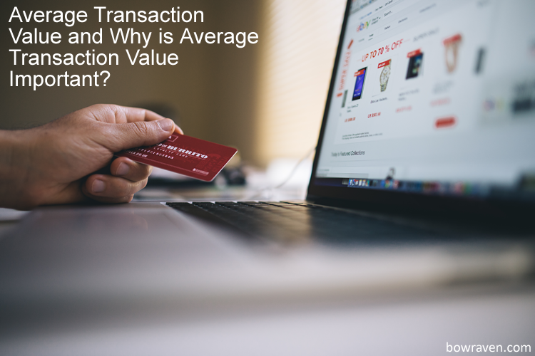 Average transaction value and why is average transaction value important