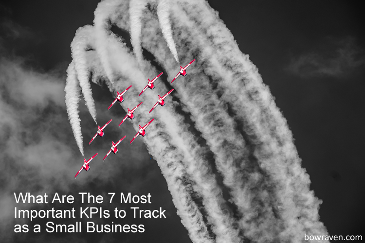 The 7 Most Important KPIs to Track as a Small Business