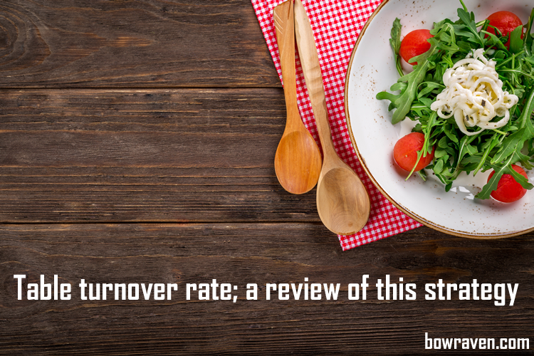 Table turnover rate and a review of this strategy